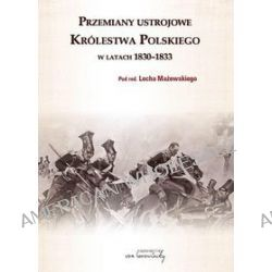 Przemiany ustrojowe Królestwa Polskiego w latach 1830-1833