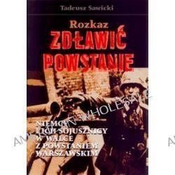 Rozkaz zdławić powstanie - Tadeusz Sawicki