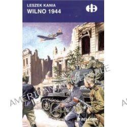 Wilno 1944 - Leszek Kania