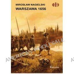 Warszawa 1656 - Mirosław Nagielski
