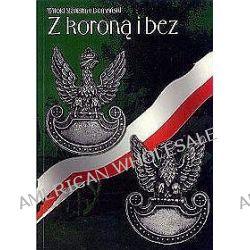 Z koroną i bez - Witold Stanisław Domański