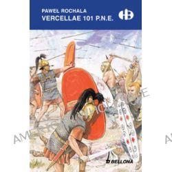 Vercellae 101 p.n.e. - Paweł Rochala