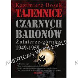Tajemnice czarnych baronów - Kazimierz Bosek