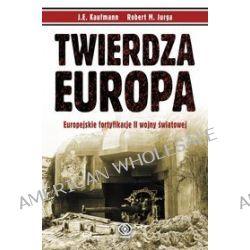 Twierdza Europa - Robert M. Jurga, J.E. Kaufmann