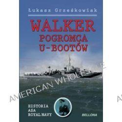 Walker - pogromca U-Walker - pogromca U-Bootów - Łukasz Grześkowiak