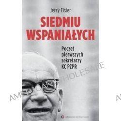 Siedmiu wspaniałych. Poczet pierwszych sekretarzy KC PZPR - Jerzy Eisler