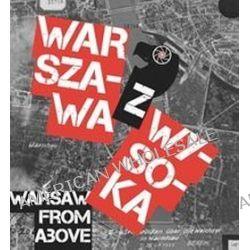 Warszawa z wysoka. Niemieckie zdjęcia lotnicze 1940-45 z National Archives w College Park