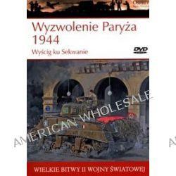 Wielkie bitwy II wojny światowej. Wyzwolenie Paryża 1944. Wyścig ku Sekwanie + DVD - Steven J. Zaloga