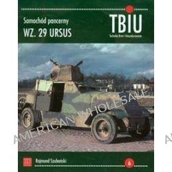 Samochód pancerny wz. 29 Ursus. TBiU Nr 6 (Technika Broń i Umundurowanie) - Rajmund Szubański