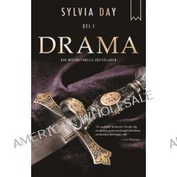 Drama - Del I - Sylvia Day - E-bok (9789175470382)