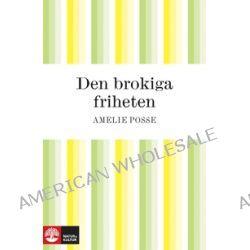 Den brokiga friheten - Amelie Posse - E-bok (9789127127616)