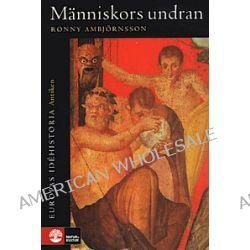 Antiken, Människors undran - Ronny Ambjörnsson - Bok (9789127135192)