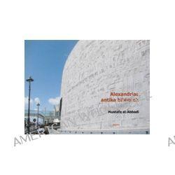 Alexandrias antika bibliotek : dess liv och öde - Mustafa El-Abbadi - Bok (9789186063108)