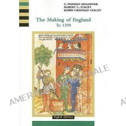 The Making of England, To 1399 v. 1 by C. Hollister, 9780618001019.