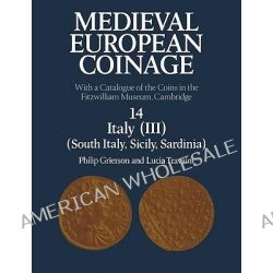 The Medieval European Coinage, Volume 1, The Early Middle Ages (5th-10th Centuries) by Philip Grierson, 9780521031776.