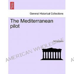 The Mediterranean Pilot by Anonymous, 9781241450861.