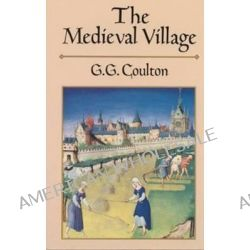 The Medieval Village by G. G. Coulton, 9780486260020.