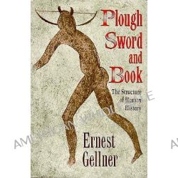 The Plough, the Sword and the Book, The Structure of Human History by Earnest Gellner, 9780226287027.