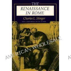 The Renaissance in Rome by Charles L. Stinger, 9780253212085.