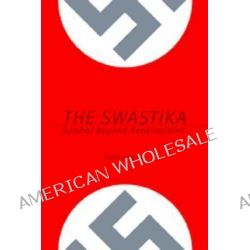 The Swastika, Symbol Beyond Redemption? by Stephen Heller, 9781581155075.