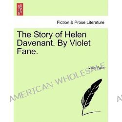 The Story of Helen Davenant. by Violet Fane. by Violet Fane, 9781241483548.
