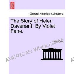 The Story of Helen Davenant. by Violet Fane. by Violet Fane, 9781241483630.