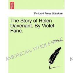 The Story of Helen Davenant. by Violet Fane. by Violet Fane, 9781241483654.