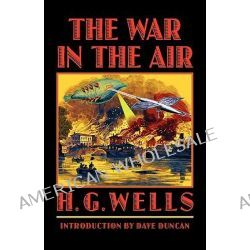 The War in the Air by H. G. Wells, 9780803298316.
