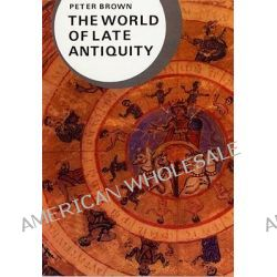 The World of Late Antiquity AD 150-750, Ad 150-750 by Peter Brown, 9780393958034.