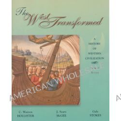 The West Transformed: To 1715 v. 1, A History of Western Civilization by Warren Hollister, 9780155081291.