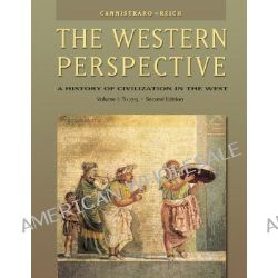 The Western Perspective: To 1715 v.1, A History of Civilization in the West with InfoTrac by Philip V. Cannistraro, 9780534610661.