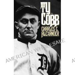 Ty Cobb by Charles C. Alexander, 9780195035988.