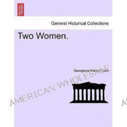 Two Women. by Georgiana Marion Craik, 9781240901647.