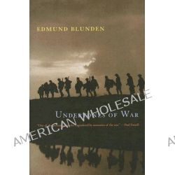 Undertones of War by Edmund Blunden, 9780226061764.