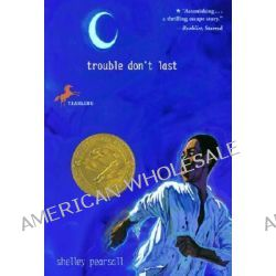 Trouble Don't Last by Pearsall Shelley, 9780440418115.