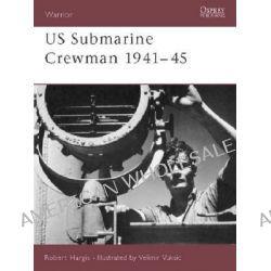 US Submarine Crewman 1941-45 by Robert Hargis, 9781841765884.