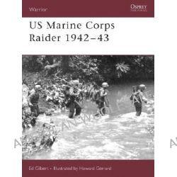 US Marine Corps Raider 1942-1943 by Ed Gilbert, 9781841769813.