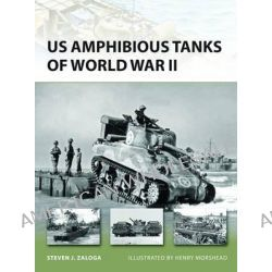 US Amphibious Tanks of World War II by Steven J. Zaloga, 9781849086363.