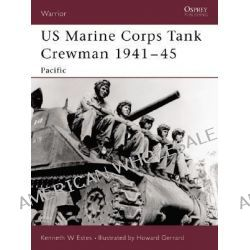 US Marine Corps Tank Crewman, 1941-45, Pacific by Kenneth W. Estes, 9781841767178.