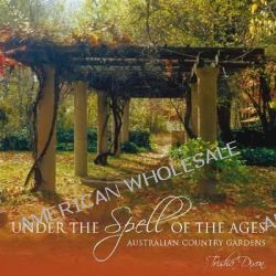Under the Spell of the Ages, Australian Country Gardens by Trisha Dixon, 9780642276230.