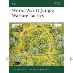 World War II Jungle Warfare Tactics, Elite by Stephen Bull, 9781846030697.