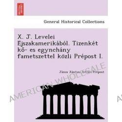 X. J. Levelei E Jszakamerika Bo L. Tizenke T Ko - Es Egyncha NY Fametszettel Ko Zli Pre Post I. by Ja Nos Xa Ntus, 9781249011835.