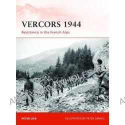 Vercors, 1944, Resistance in the French Alps by Peter Lieb, 9781849086981.