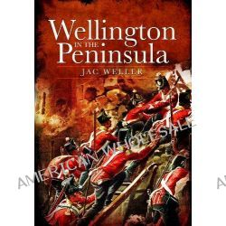 Wellington in the Peninsula by Jac Weller, 9781848326538.
