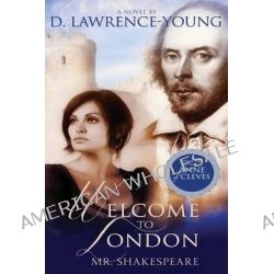 Welcome to London, William Shakespeare by D Lawrence- Young, 9780692254868.