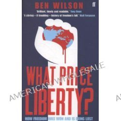 What Price Liberty? by Ben Wilson, 9780571235957.