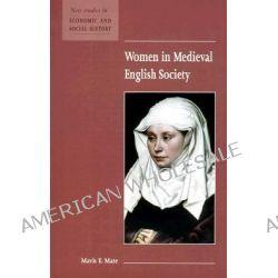 Women in Medieval English Society by Mavis E. Mate, 9780521587334.