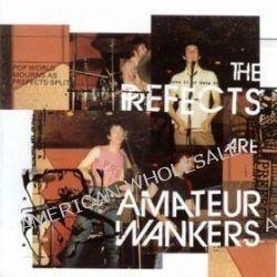 Amateur Wankers - Prefects