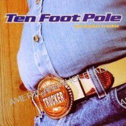 Bad Mother Trucker - Ten Foot Pole