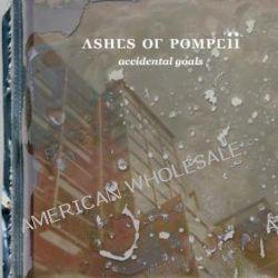 Accidental Goals - Ashes Of Pompeii